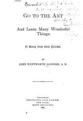 Go to the Ant and Learn Many Wonderful Things: A Book for the Young