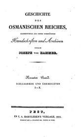 Geschichte des osmanischen Reiches: größtentheils aus bisher unbenützten Handschriften und Archiven. Schlussrede und Übersichten I - X. 9