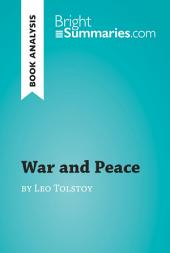 War and Peace by Leo Tolstoy (Book Analysis): Detailed Summary, Analysis and Reading Guide