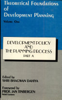 Theoretical foundations of development planning  1  Development policy and the planning process    Part A PDF