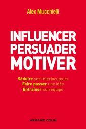 Influencer, persuader, motiver: De nouvelles techniques