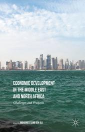 Economic Development in the Middle East and North Africa: Challenges and Prospects