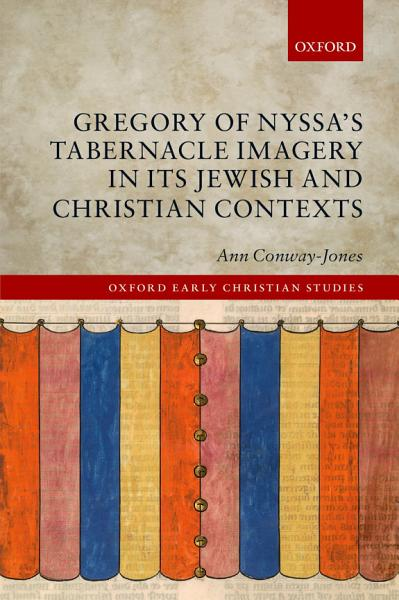 Gregory Of Nyssas Tabernacle Imagery In Its Jewish And Christian Contexts
