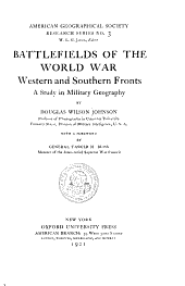 Battlefields of the World War, Western and Southern Fronts: A Study in Military Geography, Volume 2