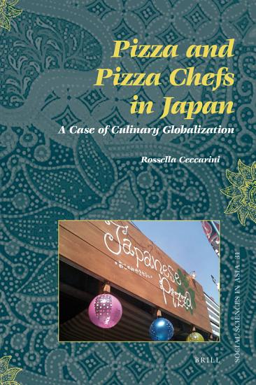 Pizza and Pizza Chefs in Japan  A Case of Culinary Globalization PDF