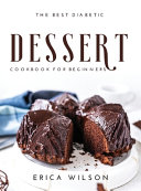 The Best Diabetic Dessert Cookbook for Beginners