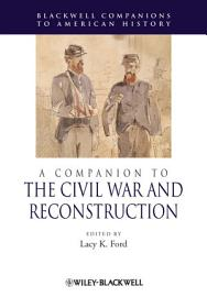 A Companion to the Civil War and Reconstruction PDF