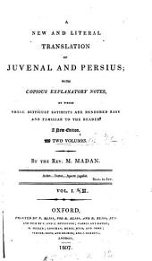 A new and literal translation of Juvenal and Persius; with notes by M. Madan. [2 issues].