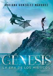 Génesis (La era de los Místicos 2): La era de los místicos