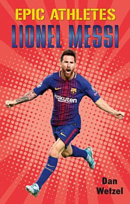Epic Athletes  Lionel Messi
