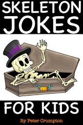Spooky Skeleton Jokes For Kids