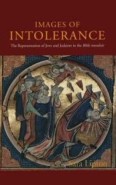 Images of Intolerance: The Representation of Jews and Judaism in the Bible Moralisée