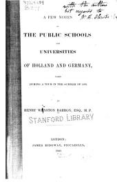 A few notes on the public schools and universities of Holland and Germany, taken during a tour in the summer of 1839