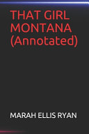 THAT GIRL MONTANA(Annotated)