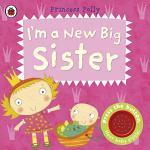 I'm a New Big Sister: A Princess Polly book