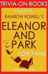 Eleanor & Park: A Novel by Rainbow Rowell (Trivia-on-Books)