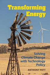 Transforming Energy: Solving Climate Change with Technology Policy