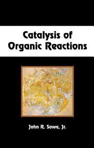 Catalysis of Organic Reactions