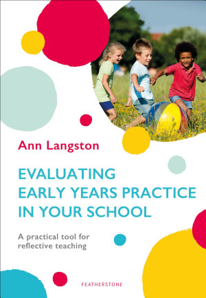 Evaluating Early Years Practice in Your School PDF