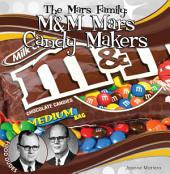 Mars Family: M&M Mars Candy Makers: M&M Mars Candy Makers