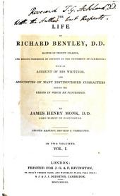 The life of Richard Bentley D. D. Master of Trinity College and Regius Professor of Divinity in the University of Cambridge: with an Account of his writings, and anecdotes of many distinguished characters during the period in which he flourished : [Mit dem Bildnisse Bentley's], Volume 1