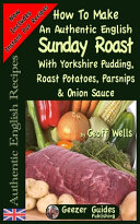 How to Make an Authentic English Sunday Roast
