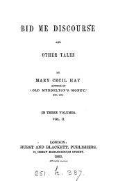 Bid me discourse, and other tales: Volume 2