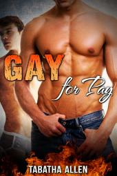 Gay For Pay (First Time Gay Experience): LGBT Erotica
