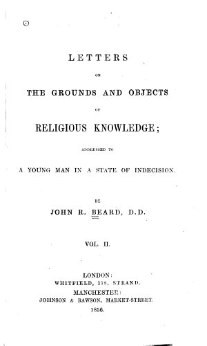 Letters on the Grounds and Objects of Religious Knowledge