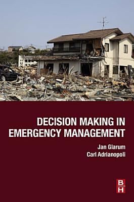 Decision Making in Emergency Management