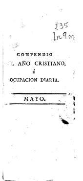 Compendio del año cristiano ú Ocupacion diaria: contiene la explicacion del misterio ó la vida del santo, con su estampa ...