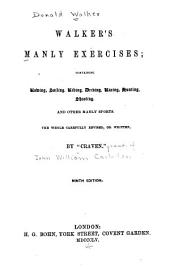 Walker's manly exercises: containing rowing, sailing, riding, driving, racing, hunting, shooting and other manly sports ...