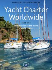 Yacht Charter Worldwide: Introduction to the World of Yacht Charter