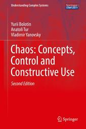 Chaos: Concepts, Control and Constructive Use: Edition 2