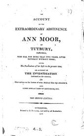 An Account of the Extraordinary Abstinence of Ann Moor, of Tutbury, Staffordshire, who Has for More Than Two Years, Lived Entirely Without Food