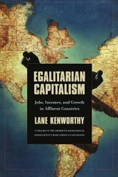 Egalitarian Capitalism: Jobs, Incomes, and Growth in Affluent Countries