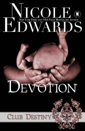 Devotion: A Club Destiny Novel