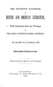 The Student's Handbook of British and American Literature: With Selections from the Writings of the Most Distinguished Authors