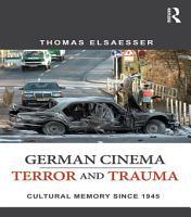 German Cinema   Terror and Trauma PDF