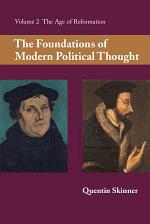 The Foundations of Modern Political Thought: Volume 2, The Age of Reformation