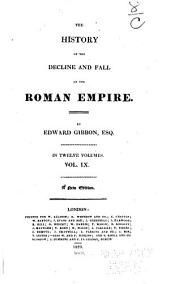 The history of the decline and fall of the Roman empire: Volume 9
