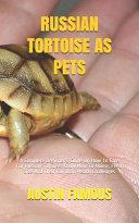 Russian Tortoise as Pets