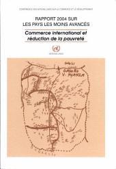 Pays les Moins Avancés Rapport 2004: Commerce International et Réduction de la Pauvreté