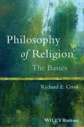 Philosophy of Religion: The Basics
