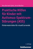 Praktische Hilfen f  r Kinder mit Autismus Spektrum St  rungen  ASS  PDF