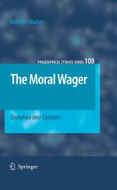 The Moral Wager: Evolution and Contract
