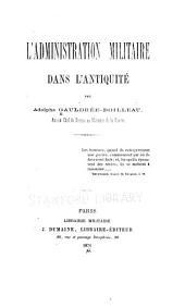 L'Administration militaire dans l'antiquité: Volume1