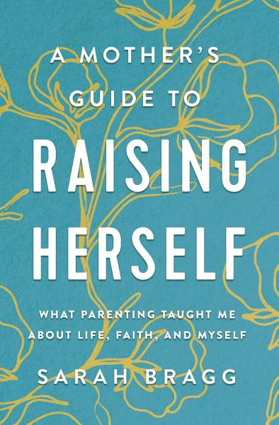 Download A Mother s Guide to Raising Herself Book