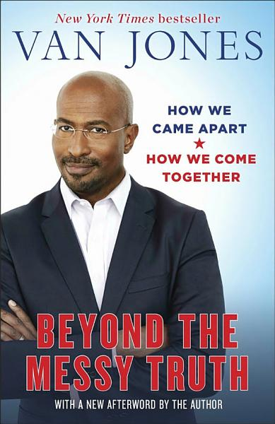 Download Beyond the Messy Truth Book