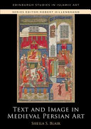 Text and Image in Medieval Persian Art